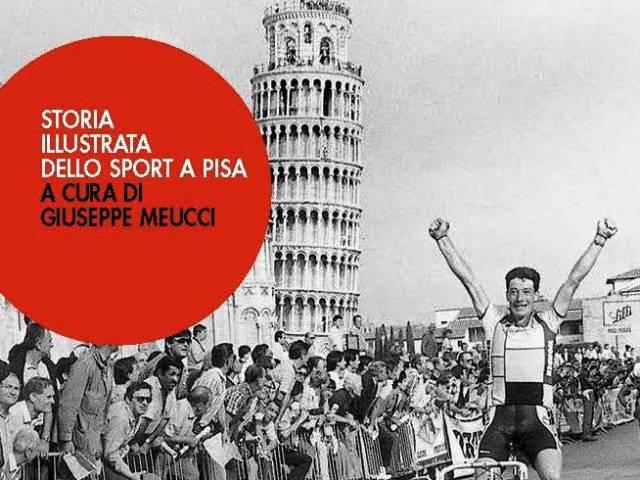 Copertina libro 'storia illustrata dello sport a Pisa'